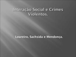 Interação Social e Crimes Violentos (Loureiro - PET
