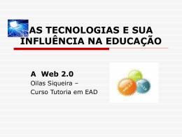 AS TECNOLOGIAS E SUA INFLUÊNCIA NA EDUCAÇÃO