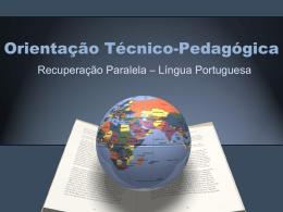 Orientação Técnica Recuperação Paralela Língua Portuguesa