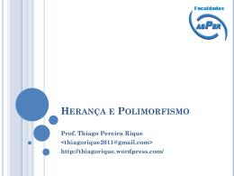 Herança e Polimorfismo - Thiago Rique