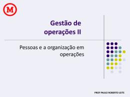 PROF PAULO ROBERTO LEITE Gestão de operações II