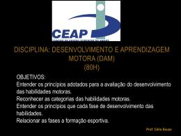 Disciplina: Desenvolvimento e Aprendizagem Motora (DAM