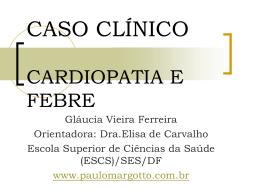 Caso Clínico: Cardiopatia e febre