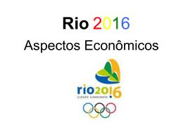 Rio 2016: Aspectos Econômicos – Daniela Matos - PET