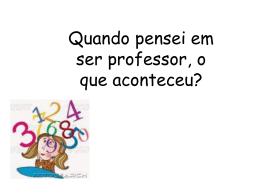 Quando pensei em ser professor, o que aconteceu? Os sonhos