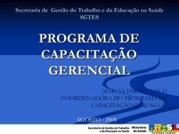 PROGRAMA DE CAPACITAÇÃO GERENCIAL Secretaria de Gestão