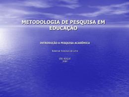 METODOLOGIA DE PESQUISA EM EDUCAÇÃO