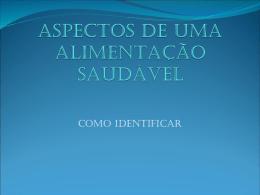 ASPECTOS DE UMA ALIMENTAÇÃO SAUDÁVEL