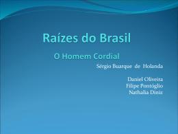 Raízes do Brasil O Homem Cordial