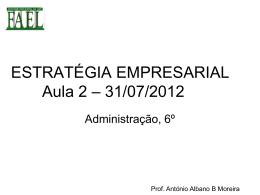 Aula 2 – 31/07/2012 - Estratégia Empresarial