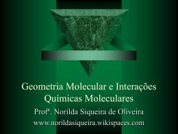 Geometria Molecular e Interações Químicas