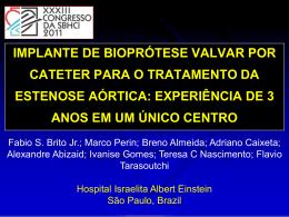 Implante de Bioprótese Valvar por Cateter para o