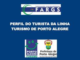 PERFIL DO TURISTA DA LINHA TURISMO DE PORTO ALEGRE