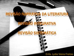 Revisão Narrativa da Literatura Revisão Integrativa Revisão