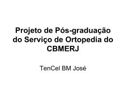 Projeto de Pós-graduação do Serviço de Ortopedia do CBMERJ