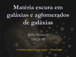 Matéria escura em galáxias e aglomerados de galáxias - IAG-Usp