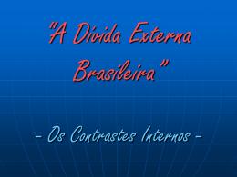"""A Dívida Externa Brasileira"""