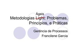 Metodologias Light: Problemas, Princípios, e Práticas