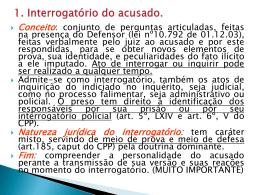 1. Interrogatório do acusado.