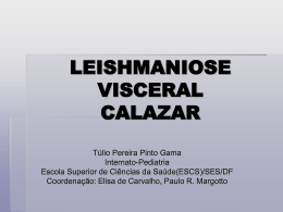 LEISHMANIOSE VISCERAL CALAZAR