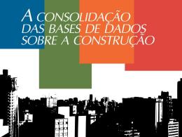 A consolidação das bases de dados sobre construção