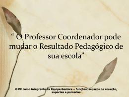 O Professor Coordenador Pode Mudar o Resultado Pedagógico de