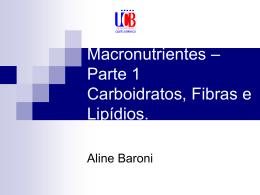 Macronutrientes – Parte 1 - Universidade Castelo Branco