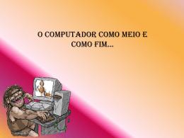 Modalidades de Aplicação da Informática na Educação