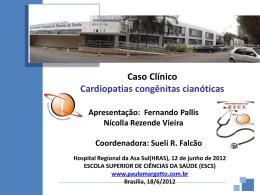 Caso Clínico:Cardiopatias congênitas cianóticas