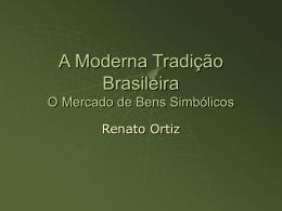 A Moderna Tradição Brasileira O Mercado de Bens Simbólicos