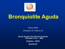 Bronquiolite Aguda - Paulo Roberto Margotto