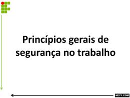 PRINCÍPIOS GERAIS DE SEGURANÇA NO TRABALHO