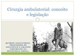 Cirurgia ambulatorial: conceito e legislação