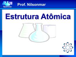 Estrutura Atômica - 3° - Prof. Nilsonmar