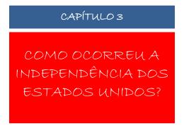 Como ocorreu a Independência dos Estados Unidos