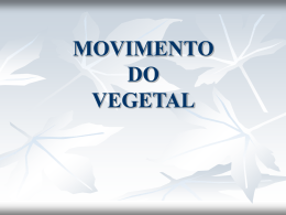 MOVIMENTO DO VEGETAL - Universidade Castelo Branco