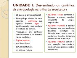 UNIDADE I: Desvendando os caminhos da antropologia na