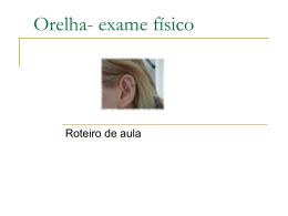 Orelha- exame físico