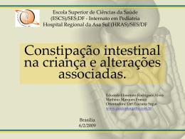 (CASO CLÍNICO): Constipação intestinal na criança e alterações