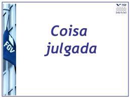Aula10 - Coisa julgada - Acadêmico de Direito da FGV