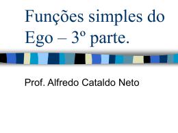 Funções Simples do Ego - 3º parte