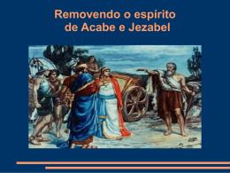 Palestra 4_Removendo o espírito de Acabe e Jezabel