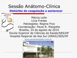Anatomia Clinica: Distúrbio de coagulação a esclarecer
