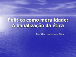 Política como moralidade: A banalização da ética