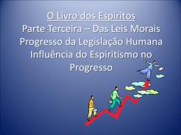 O Livro dos Espíritos Parte Terceira – Das Leis Morais Progresso da