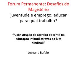 Forum Permanente: Desafios do Magistério juventude e emprego
