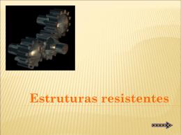 Recurso – PPT Estruturas Resistentes