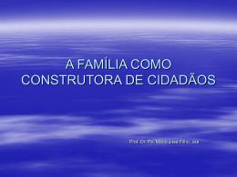 A FAMÍLIA COMO CONSTRUTORA DE CIDADÃOS