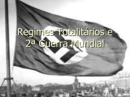 Regimes Totalitários e Segunda Guerra