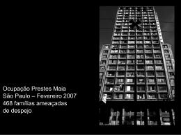 Ocupação Prestes Maia São Paulo – Fevereiro 2007 468 famílias